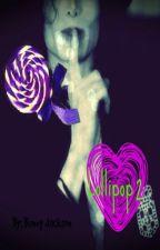 LOLLIPOP II by Aleyazeppelinjackson