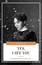 ❀Yes, I See You!❀XIUMIN❀ by unhappy_-