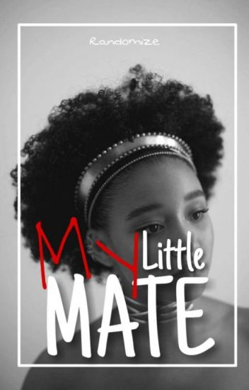 My Little Mate(#watty2017)