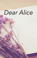 Dear Alice by ilove11candys