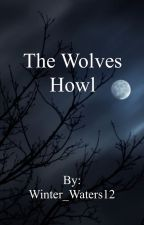 The Wolves Howl by Winter-Waters12