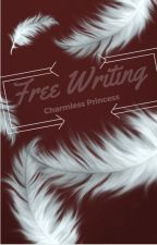 Free Writing by CharmlessPrincess