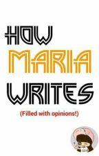 How Maria Writes by MariaNgiti