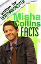 Misha Collins facts. by thxlswinchester