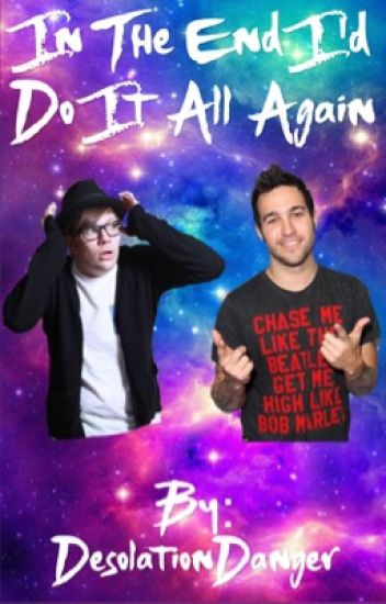 In The End I'd Do It All Again (Peterick & Ryden)