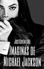•Imaginas de Michael Jackson• by JustGiveIntoMe