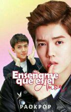 Enseñame Que Es El Amor~[HanHun] by paokpop