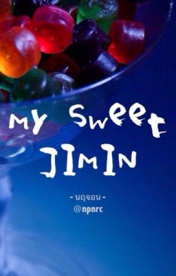 My sweet JIMIN [ ฟิคขนมจีมิน ]