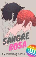 Sangre Rosa by MissUsagi-sensei