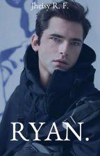 RYAN. © #ProjectBadBoysESP    [Editando] by RosebushesB