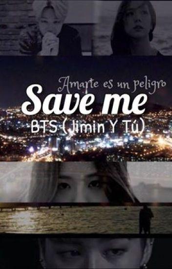 SAVE ME BTS (Jimin y tu)