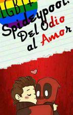 SpideyPool: De El Odio Al Amor by Brisa_Insanity