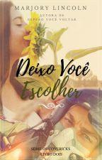 Deixo você escolher - LIVRO 2 by EuSereia