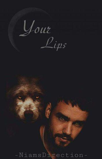 Your Lips 🌸 Niam [BXB/AU]