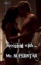Sleeping with ... Mr. SUPERSTAR by MsFrozenWriter