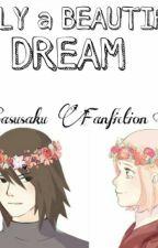 Only a beautiful Dream [SasuSaku Fanfiction] by sweetclassylady7