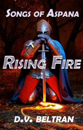 Songs of Aspana: Rising Fire by DVBeltran