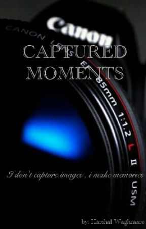 CAPTURED MOMENTS  by Black_Heaven01