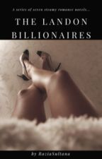 The Unconventional Billionaire - (The Landons #1) [COMPLETED] by RaziaSultana