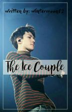 The Ice Couple (Completed).  by wintermoon12