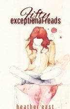 Fifty Exceptional Reads by _crush