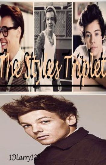 ~ON HOLD~ The Styles Triplets [Larry/Ledward/Larcel]