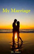 My Marriage by JK_lmno