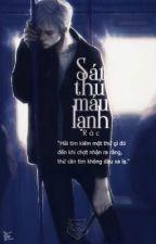 (12 chòm sao) THẾ GIỚI NGẦM - SÁT THỦ MÁU LẠNH by YamiAquarius_ATL