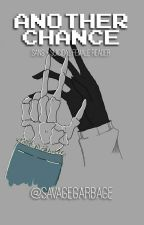 Another Chance (Sans X Suicidal Female Reader) by SavageGarbage