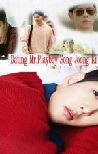 Dating Mr.Playboy Song Joong Ki by BeNo1fanOfEXO