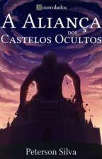 A Aliança dos Castelos Ocultos by petersonsilva