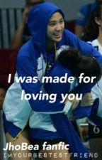 I Was Made for Loving You (Jhobea)  by imyourbestestfriend