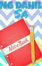 Ng Dahil Sa Notebook (ONESHOT) by MejBautista9