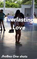 Everlasting Love (Jhobea One Shots)  by imyourbestestfriend