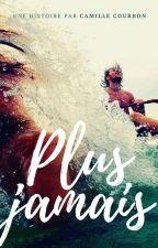 PLUS JAMAIS by Camille_Courbon