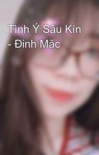Tình Ý Sâu Kín - Đinh Mặc by MinJul97
