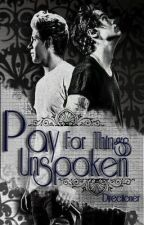 Pay For Things Unspoken (Narry Storan Fanfic.) by SeliaAscrala