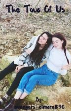 The Two of Us || Dani and Lauren Cimorelli by CimFam18