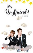 My Boyfriend?【chanbaek】 by xoxofsh