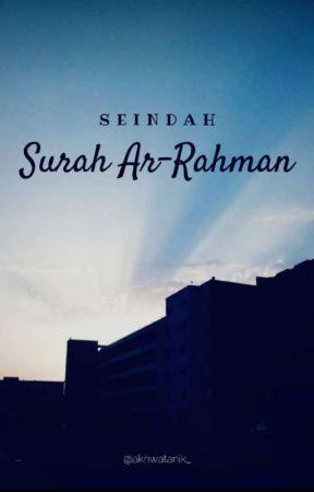 Seindah Surah Ar-Rahman by Anknfy_