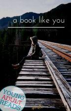 A Book Like You by sprihaha
