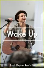 Wake Up → Bradley Simpson [Completed] by mrs-parker