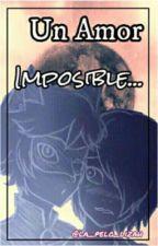 Un Amor Imposible [YAOI]  #PremiosWaltTv2016 by la_pelo_lizah