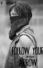 Follow Your Arrow |Daryl ° Dixon| by ReedusBxtch