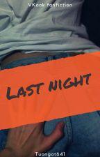 [VKook-NC17] Last Night by Tuongot641