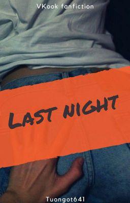 [VKook-NC17] Last Night