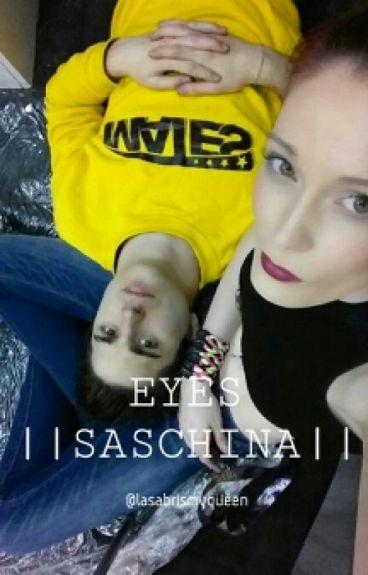 EYES ||Saschina