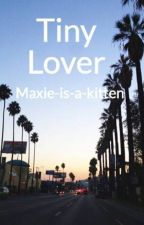 Tiny Lover by Maxie-is-a-kitten