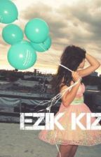 EZİK KIZ by dreamloveah