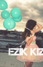 EZİK KIZ by dreamloveah